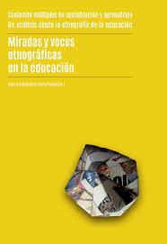 Miradas y voces etnográficas en la educación